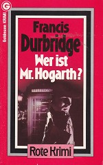 Francis Durbridge - Wer ist Mr. Hogarth?